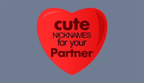 Top 80 Cute Nicknames for Your Boyfriend or Husband