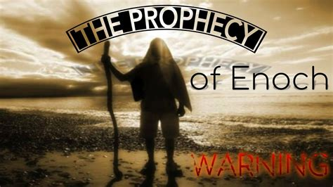 MUST SEE! The Prophecy of Enoch - A End Time Warning
